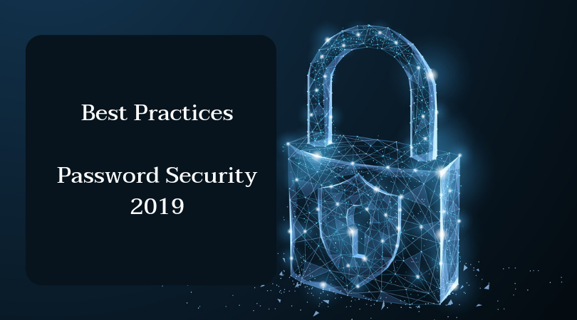 Best Practices Password Security 2019